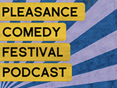 Pleasance Podcasts